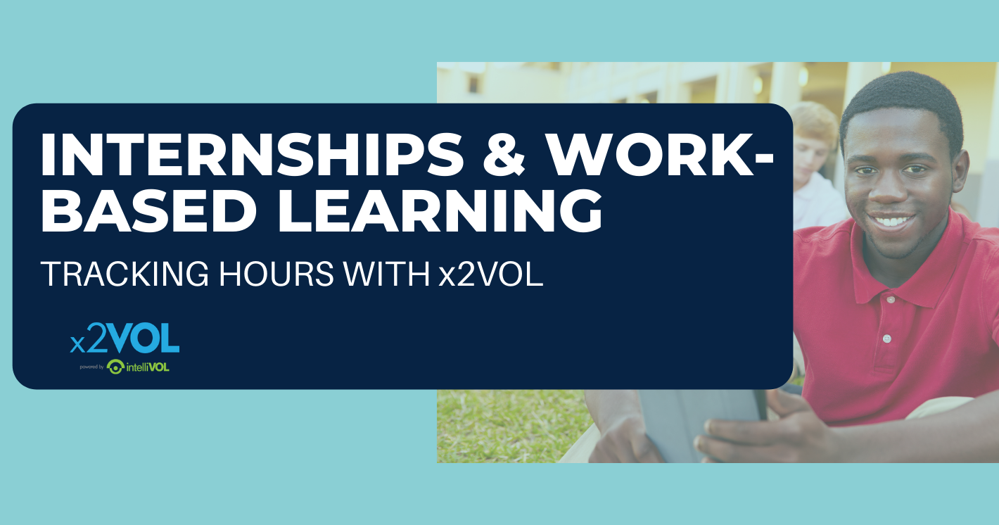 Internships and Work-Based Learning: Tracking Hours with x2VOL