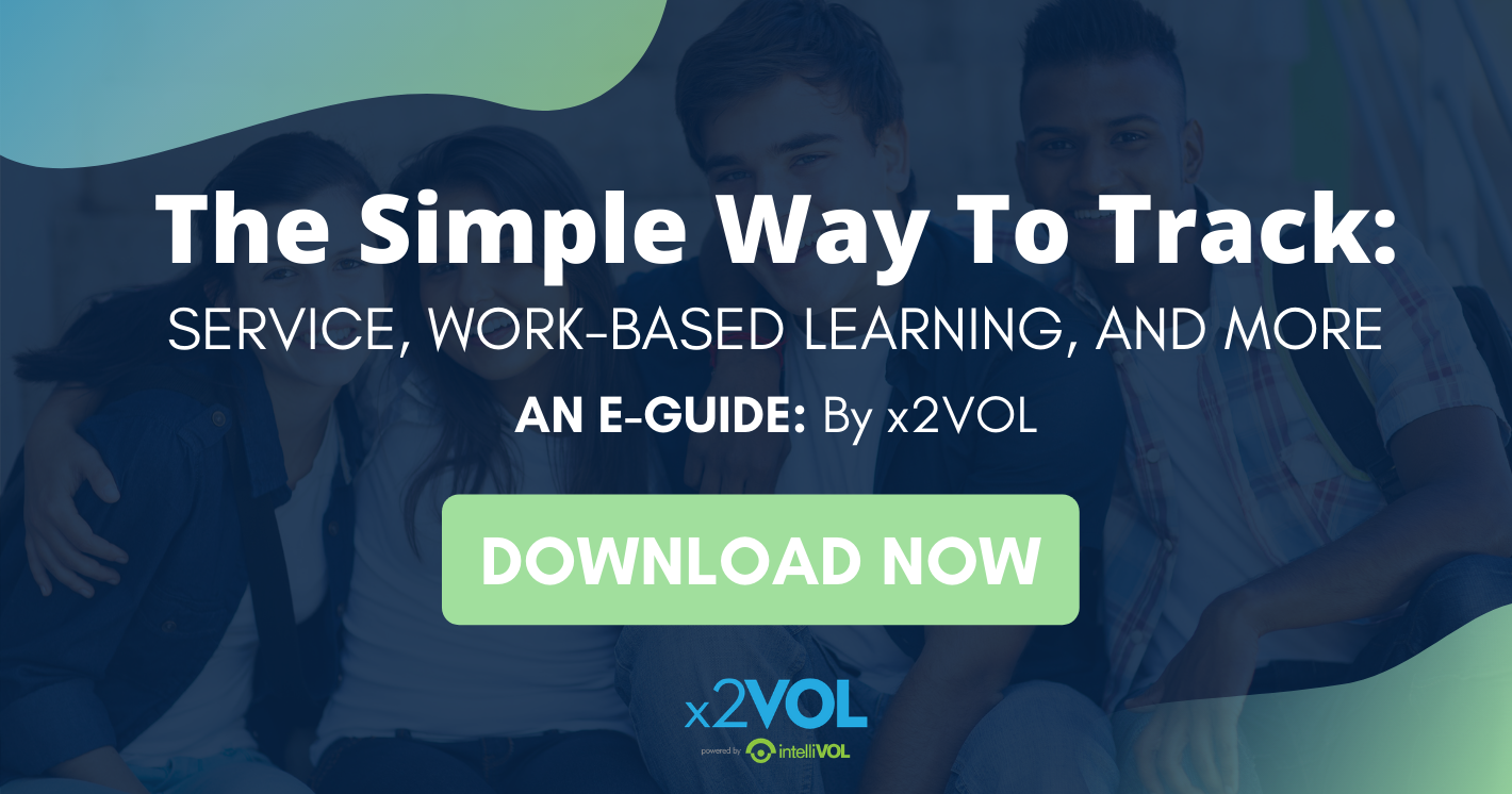 The Simple Way to Track Service, Work-Based Learning, and More: an E-Guide by x2VOL