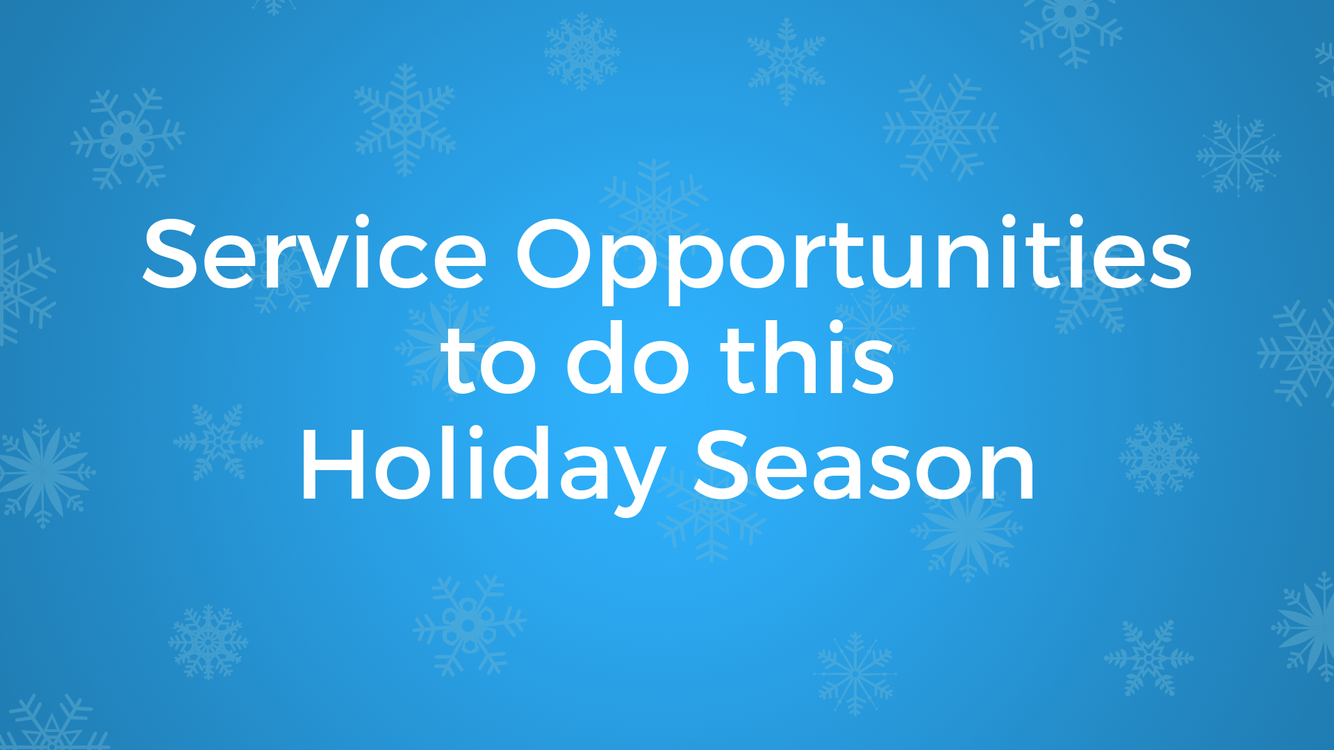 Service Opportunities to do this Holiday Season